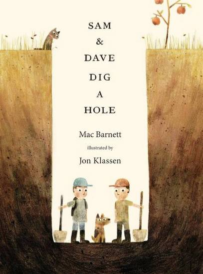 Sam and Dave Dig a Hole